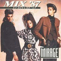 Mirage - Mix '87 (87 Hits Of '87)