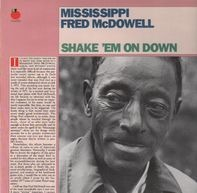 Mississippi Fred McDowell - Shake 'Em On Down
