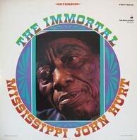 Mississippi John Hurt - The Immortal