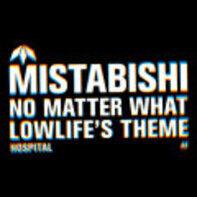 Mistabishi - No Matter What / Lowlife's Theme