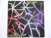 Mitch Ryder - In the China Shop