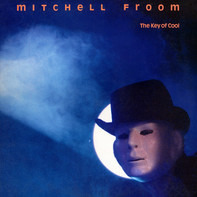 Mitchell Froom - The Key of Cool