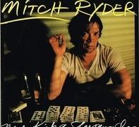 Mitch Ryder - Never Kick a Sleeping Dog