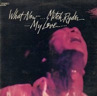 Mitch Ryder - What Now My Love