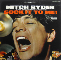 Mitch Ryder & The Detroit Wheels - Sock It to Me!