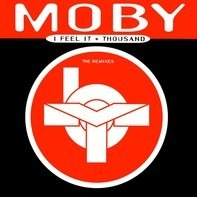 Moby - I Feel It + Thousand (The Remixes)