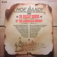 Moe Bandy - Moe Bandy Sings 20 Great Songs Of The American Cowboy