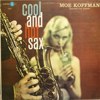 Moe Koffman Quartette And Moe Koffman Septette - Cool And Hot Sax