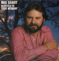 Moe Bandy - Devoted to Your Memory