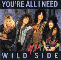 Mötley Crüe - You're All I Need / Wild Side