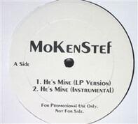 MoKenStef - He's Mine / It Goes On