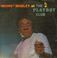 Moms Mabley - Moms Mabley at the Playboy Club