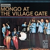 Mongo Santamaria - Mongo at the Village Gate