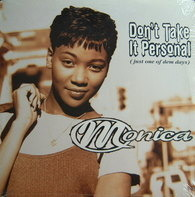 Monica - Don't Take It Personal (Just One Of Dem Days)