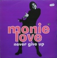 Monie Love - Never Give Up