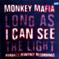Monkey Mafia - Long As I Can See The Light