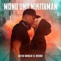 Mono & Nikitaman - Guten Morgen Es Brennt (digipack)