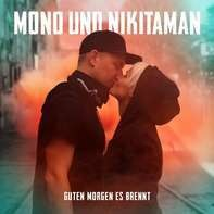 Mono & Nikitaman - Guten Morgen Es Brennt (ltd.Colour-Vinyl)
