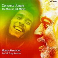 Monty Alexander - Concrete Jungle: The Music Of Bob Marley