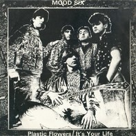 Mood Six - Plastic Flowers / It's Your Life