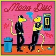 Moon Duo - No Fun/Jukebox Babe