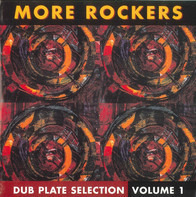 More Rockers - Dub Plate Selection Volume One