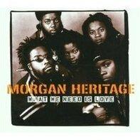 Morgan Heritage - What We Need Is Love