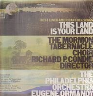 Mormon Tabernacle Choir , The Philadelphia Orchestra - Best Loved American Folk Songs: This Land Is Your Land