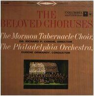 Mormon Tabernacle Choir , The Philadelphia Orchestra , Eugene Ormandy - The Beloved Choruses