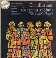 Mormon Tabernacle Choir / The Philadelphia Orchestra , Eugene Ormandy - The Lord's Prayer