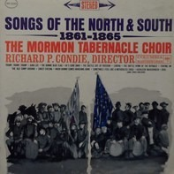 Mormon Tabernacle Choir, Richard P. Condie - Songs Of The North And South, 1861-1865