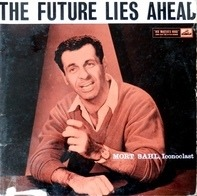 Mort Sahl - The Future Lies Ahead