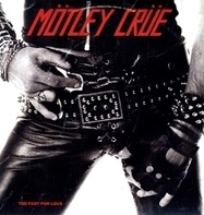 Motley Crue - Too Fast For Love =white=