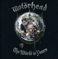 Motorhead - The Wörld Is Yours