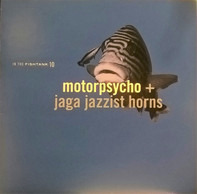 Motorpsycho + Jaga Jazzist Horns - In the Fishtank