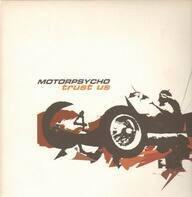 Motorpsycho - Trust Us