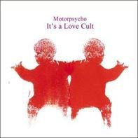 MOTORPSYCHO - It's a Love Cult