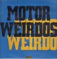 Motor Weirdos - Motor Weirdos