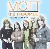 Mott the Hoople - All the Live Dudes