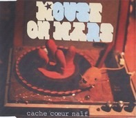 Mouse On Mars - Cache Coeur Naif