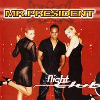 Mr. President - Night Club