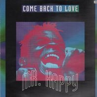 Mr. Happy - Come Back To Love