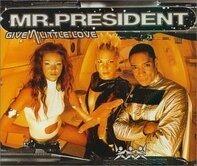 Mr.President - Give a Little Love/Give a Litt