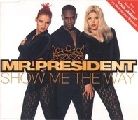 Mr. President - Show Me The Way