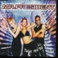 Mr.President - Take Me to the Limit/