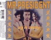 Mr. President - Up 'N Away