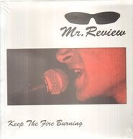 Mr. Review - Keep The Fire Burning