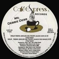 Ms. Debbie Debb, Debbie Deb - Wild Thing (Holds Me Tight)