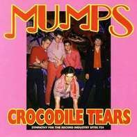 MUMPS - CROCODILE TEARS/WAITING