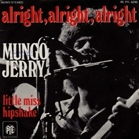 Mungo Jerry - Alright, Alright, Alright